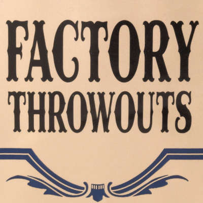 Factory Throwouts